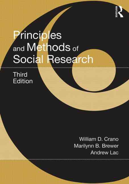 Principles and Methods of Social Research By Crano, William D./ Brewer, Marilynn B./ Lac, Andrew