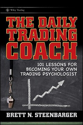 The Daily Trading Coach By Steenbarger, Brett N.